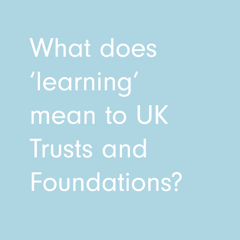 What does 'learning' mean for UK Trusts and Foundations?