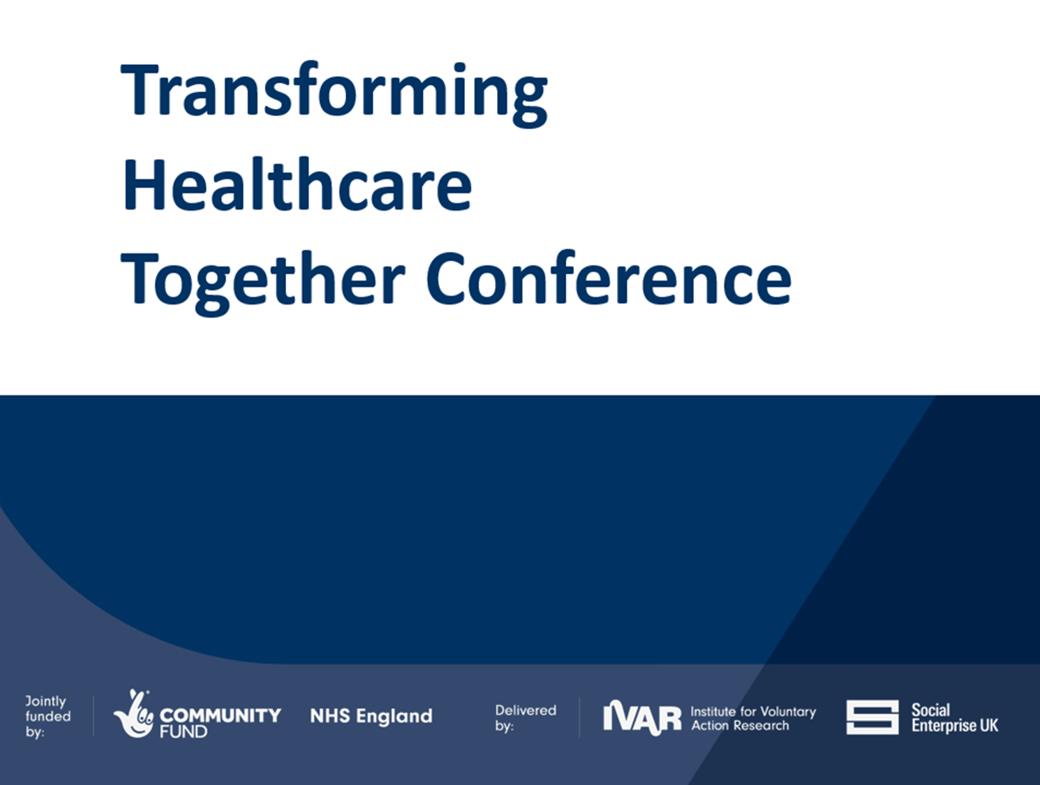 Slides from the Transforming Healthcare Together Conference 2019