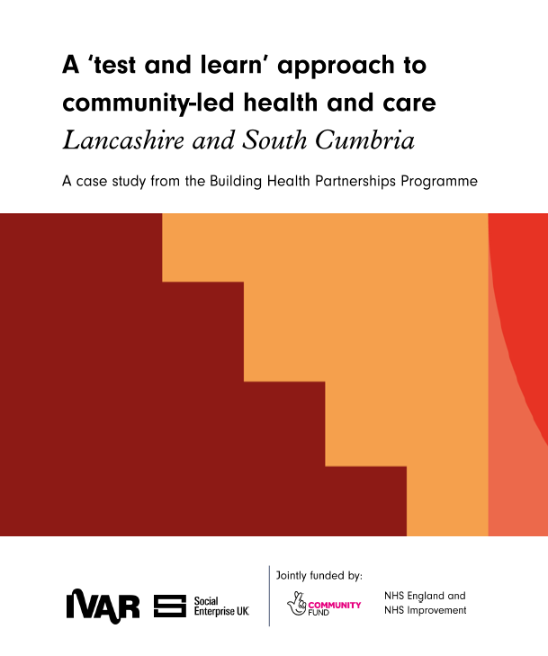 Lancashire & South Cumbria: A 'test and learn' approach to community-led health and care