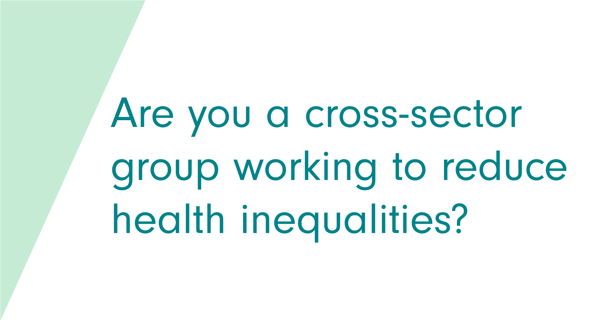Are you working to address health inequalities?